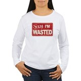 Sorry, I'm Wasted T-Shirt