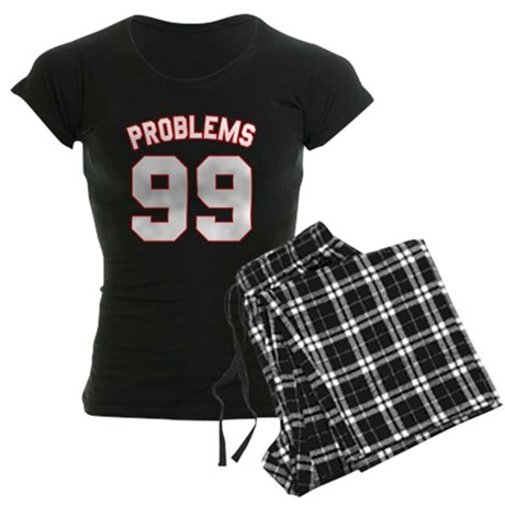 99 Problems Womens Dark Pajamas