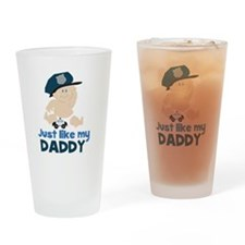 Baby Cop Just like My Daddy Police Drinking Glass