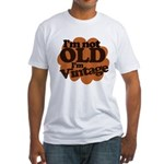 Im not old Im Vintage Fitted T-Shirt