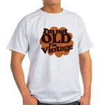 Im not old Im Vintage Light T-Shirt