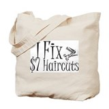 I Fix $7 Haircuts Tote Bag