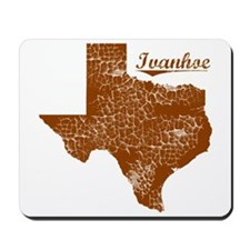 Ivanhoe, Texas (Search Any City!) Mousepad