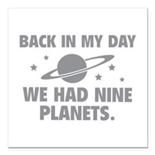 "We Had Nine Planets Square Car Magnet 3"" x 3"""
