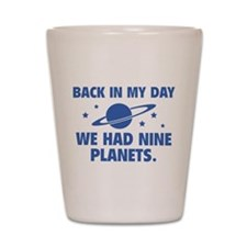 We Had Nine Planets Shot Glass