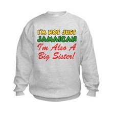 Im Not Just Jamaican Big Sister Sweatshirt