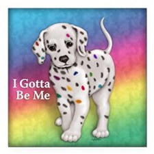"I Gotta Be Me dalmatian Square Car Magnet 3"" x 3"""