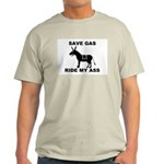 SAVE GAS RIDE MY ASS Ash Grey T-Shirt