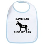 SAVE GAS RIDE MY ASS Bib