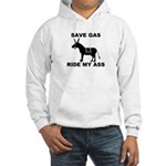 SAVE GAS RIDE MY ASS Hooded Sweatshirt
