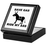 SAVE GAS RIDE MY ASS Keepsake Box
