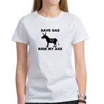 SAVE GAS RIDE MY ASS Women's T-Shirt