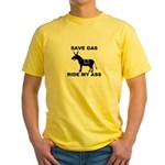 SAVE GAS RIDE MY ASS Yellow T-Shirt