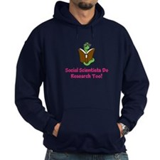 Social Scientists Do Research Too! Hoodie