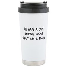 Cafe Mocha Vodka Valium Latte Ceramic Travel Mug