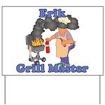 Grill Master Erik Yard Sign