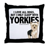 I Sleep with Yorkies Throw Pillow
