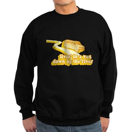 Livin a Van Down By the River Dark Sweatshirt