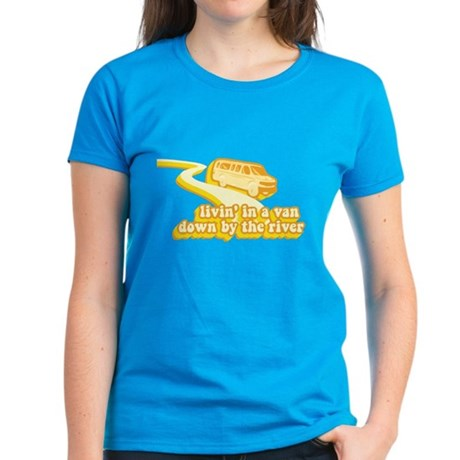 Livin a Van Down By the River Womens T-Shirt