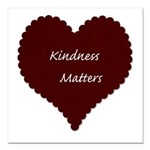 Kindness Matters Heart Square Car Magnet 3