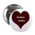 """Kindness Matters Heart 2.25"""" Button"""