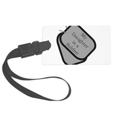 My Daughter is a Soldier dog Luggage Tag