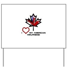 Canada-American Girlfriend.png Yard Sign