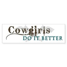 Cowgirls Do It Better Bumper Sticker