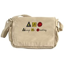 Always Be Creating Messenger Bag