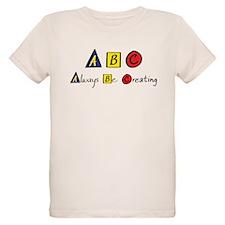 Always Be Creating T-Shirt