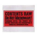 Contents Raw Do Not Microwave! Throw Blanket