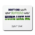 Hung Like Me Mousepad