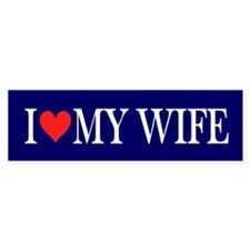 I Love my Wife: Bumper Sticker