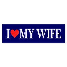 I Love my Wife: Bumper Sticker