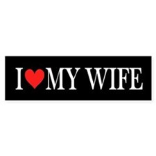 I Heart My Wife: Bumper Sticker
