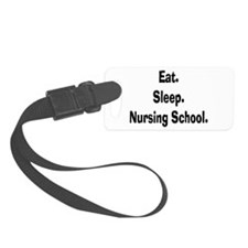 Eat sleep nursing school.PNG Luggage Tag