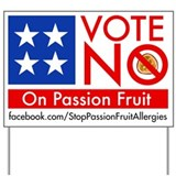 Vote NO on Passion Fruit Allergies Yard Sign