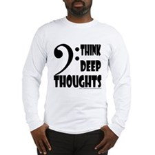 Think Deep Thoughts Long Sleeve T-Shirt