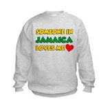 Someone In Jamaica Loves Me Sweatshirt