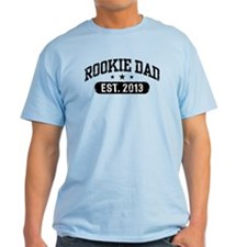 Rookie Dad 2013 T-Shirt