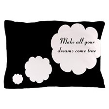 Cute Dreams come true Pillow Case