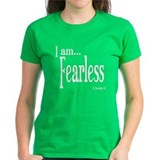I am Fearless II Timothy 1:7 Tee