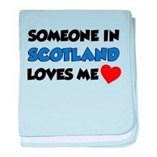 Someone In Scotland Loves Me baby blanket