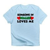 Someone In Wales Loves Me Infant T-Shirt