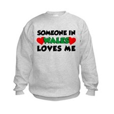 Someone In Wales Loves Me Sweatshirt