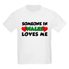 Someone In Wales Loves Me T-Shirt