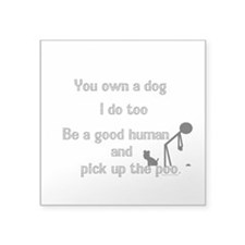 "Pick up the Poo (black) Square Sticker 3"" x 3"