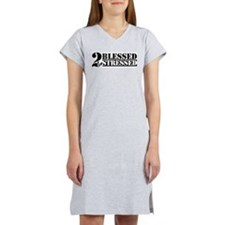 Too Blessed To Be Stressed Women's Nightshirt