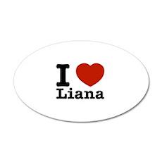 I Love Liana 20x12 Oval Wall Decal