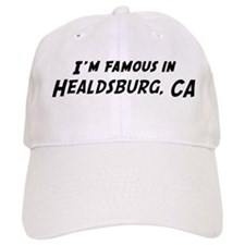 Famous in Healdsburg Baseball Cap